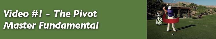 Video #1 - The Pivot Master Fundamental