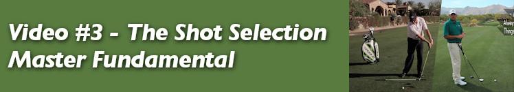 Video #3 - The Shot Selection Master Fundamental